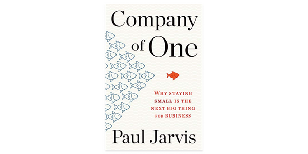 """Company of One"" by Paul Jarvis"